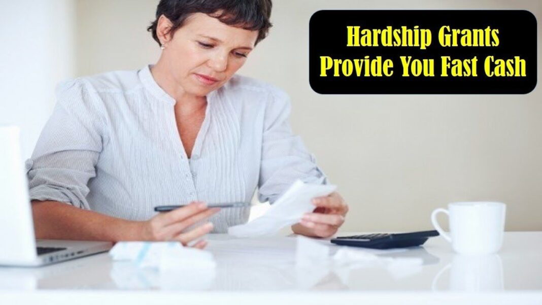 Government hardship grants provide you fast cash